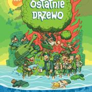 """""""Ostatnie drzewo"""" – antologia komiksowa, której dochód wesprze ochronę środowiska"""